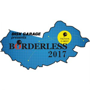 DISK GARAGE presents BORDERLESS 2017