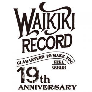 """""""WaikikiRecord 19th ANNIVERSARY PARTY-Guaranteed to Make You Feel Good!-"""""""